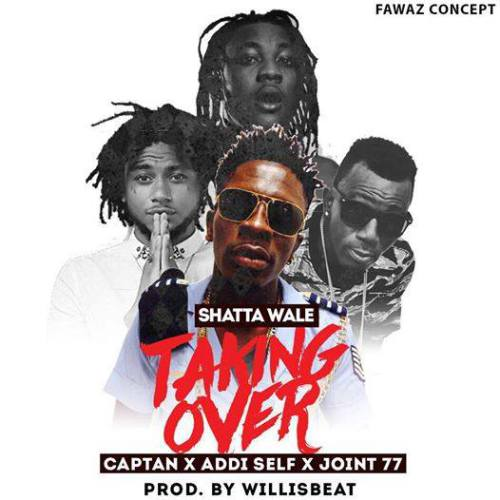 Shatta-Wale-Taking-Over-Feat.-Joint-77-Addi-Self-Captan-(www.Ghanamix.com)