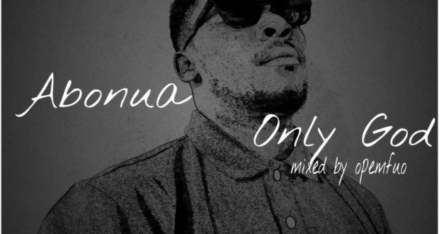 Abonua-Only-God-Mixed-by-Opemfuo (www.GhanaMix.com)