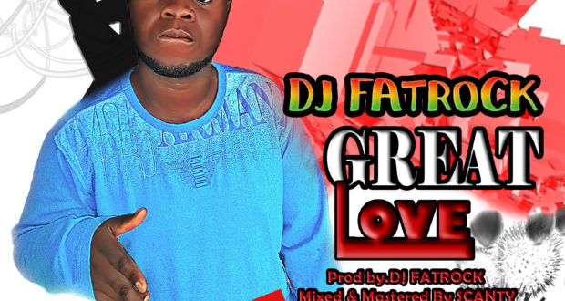DJ-Fatrock-Great-Love-Prod.-by-Fatrock-mixed-by-Scanty (www.GhanaMix.com)