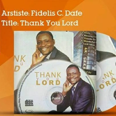 Fidelis C.Dafe & The Unending Praise-Thank you Lord(Prod. By Glory of God music)(www.GhanaMix.com)