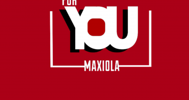 Maxiola-For You(Prod. By Peter Mxgnum)(www.GhanaMix.com)