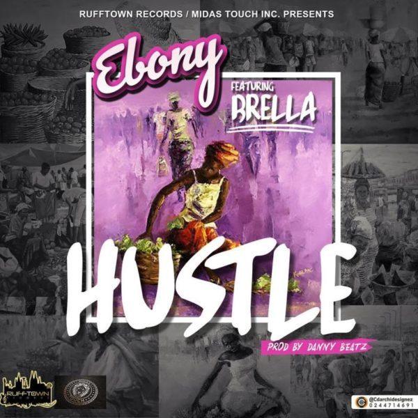 Ebony Ft Brella – Hustle (Official Video + MP3)(www.GhanaMix.com)