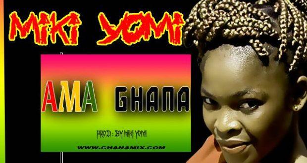 Miki Yomi – Ama Ghana(Prod. By Miki Yomi)(www.GhanaMix.com)