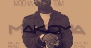 Mogya Tom – Makoma (Mixed by Mogyeez-Host by Dj Frass)(www.GhanaMix.com)