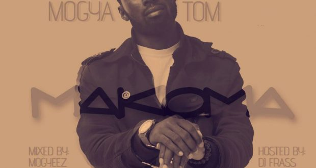 Mogya Tom – Makoma (Mixed by Mogyeez-Host by Dj Frass)(www.GhanaMix.com)
