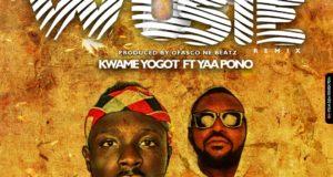 Kwame Yogot – Wusie (Ft. Yaa Pono )(Prod. By Ofasco Ne Beatz)(www.GhanaMix.com)