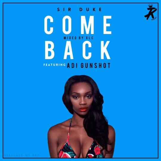 Sir Duke – Come Back (Ft. Adi Gunshot)(Prod. By Xlc)(www.GhanaMix.com)