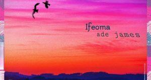 Ade James – Ifeoma (Prod. By Ifeoma)(www.GhanaMix.com)