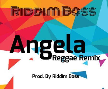 Riddim Boss – Angela (Reggae Remix) (Kuami Eugene Cover)(www.GhanaMix.com)